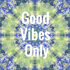 ... Hippie Art Quotes ~ Tie Dye .. Good Vibes Only tie dye, dye colour