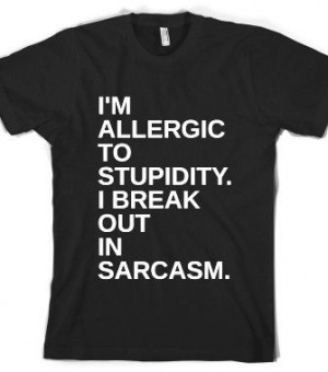 BREAK OUT IN SARCASM. - glamfoxx.com - Skreened T-shirts, Organic ...