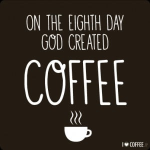 My top 12 favorite coffee quotes – I Love Coffee