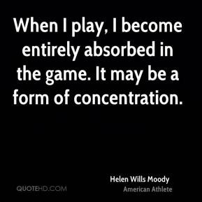 More Helen Wills Moody Quotes