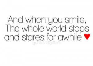 Love Quotes smile whole world stops stares