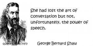 ... Quotes About Art - She had lost the art of conversation but not