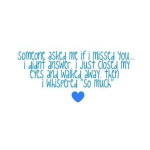 Secretly I miss you to death !