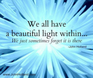 ... We all have a beautiful light within.... Light Quotes (61) Spiritual