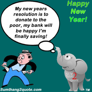 quotes #funny #humor #newyears #resolution #donate #poor #bank ...