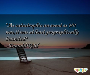 As catastrophic an event as 9/11 was, it was at least geographically ...