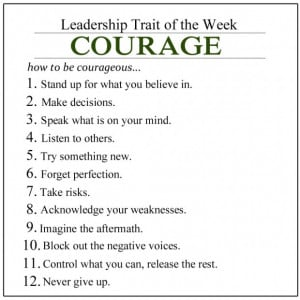 leadership skills 2 leadership trait of the week courage by lauren ...
