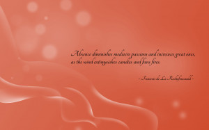 Absence diminishes... quote wallpaper