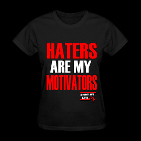 Women's HATERS ARE MY MOTIVATORS ~ 625