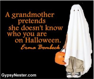 know who you are on Halloween. Erma Bombeck - See more great quotes ...