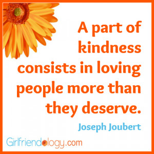 Girlfriendology a part of kindness, friendship quote