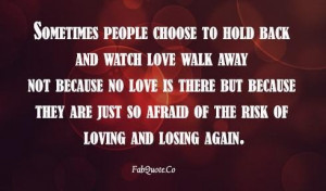Afraid of the risk of loving and losing again quote