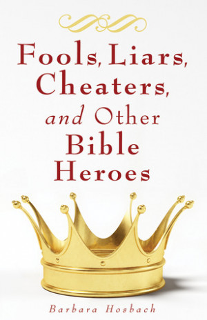 """Start by marking """"Fools, Liars, Cheaters, and Other Bible Heroes ..."""