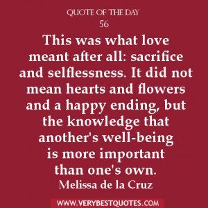 ... meant after all sacrifice and selflessness it did not mean hearts and