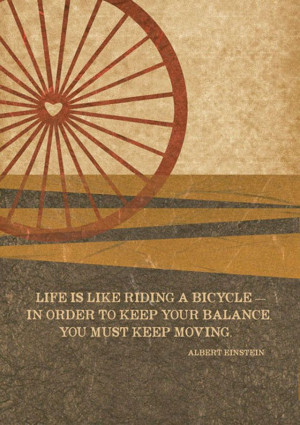 ... Order To Keep Your Balance You Just Keep Moving ~ Inspirational Quote