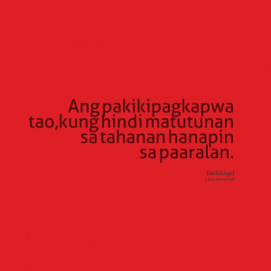 Quotes Picture: ang pakikipagkapwa tao,kung hindi matutunan sa tahanan ...