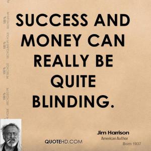 Jim Harrison Success Quotes