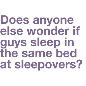 funny, guys, lol, quotes, real, sleepovers, text, truth, words