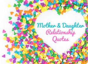 Mother and Daughter Relationship Quotes