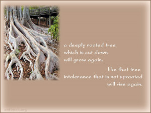 Intolerance quotes, spiritual quotes, tree quotes, buddhist quotes