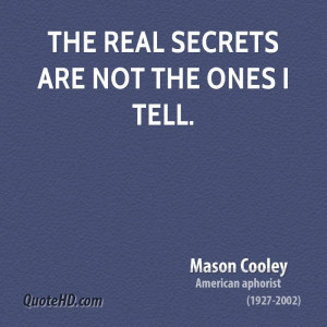 The real secrets are not the ones I tell.