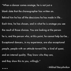 Mikhail Baryshnikov on dancers. More