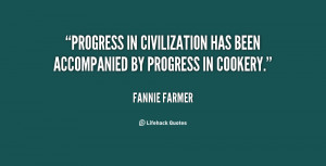 Progress in civilization has been accompanied by progress in cookery ...