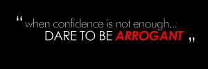 Arrogant quote #4