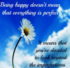 Life Quotes And Sayings Being Happy Doesn Mean That Everything