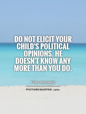 Political Quotes Fran Lebowitz Quotes