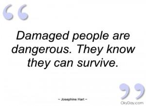 damaged people are dangerous josephine hart