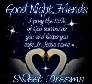 Good Night Sweet Dreams and God Bless
