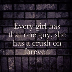 Every girl had that one guy she has a crush on forever