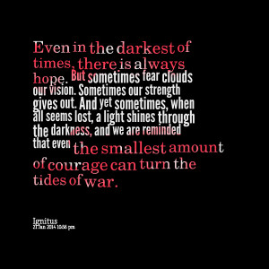 Quotes Picture: even in the darkest of times, there is always hope but ...