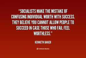 quote Kenneth Baker socialists make the mistake of confusing