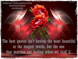 The best quotes isn't having the most beautiful or the longest words ...