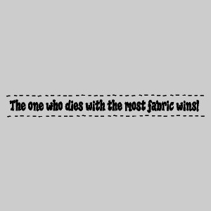 the one who dies with the most sewing quotes words decals lettering