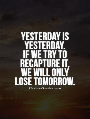 ... Quotes Let Go Of The Past Quotes Yesterday Quotes Bill Clinton Quotes