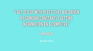 get fed up with plots that are driven by someone constantly getting ...