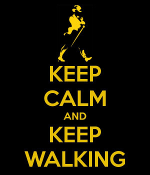 and keep walking (Johnnie Walker!).Johnnie Walker Quotes, Mood Exactly ...