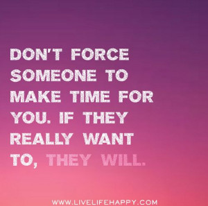 want to, they will.: Deeplifequotes, Make Time For Someone Quotes ...