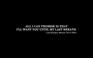 Typography #Quote #Lisa Kleypas #Because You're Mine #Love #Promise # ...