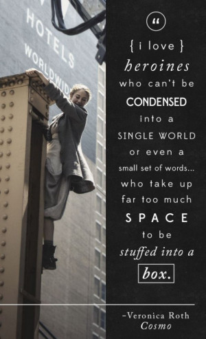 love this quote from Veronica Roth, in fact this is one of the ...