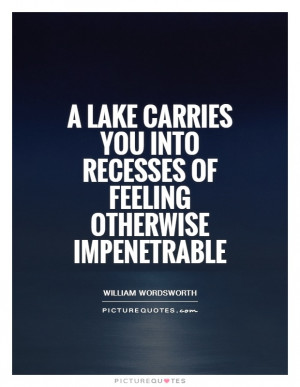... you into recesses of feeling otherwise impenetrable Picture Quote #1