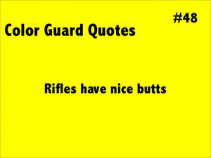 Funny Color Guard Quotes And Sayings