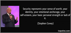 Security represents your sense of worth, your identity, your emotional ...