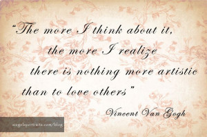 Vincent Van Gogh~quote