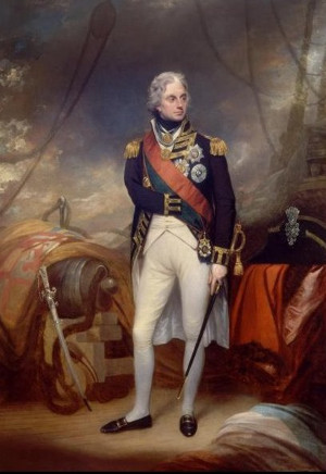 Admiral Horatio Nelson, A Man In the Undignified Primitive Times ...