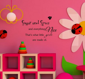... little girls are made of. Inspirational Quotes Home Decor Decal