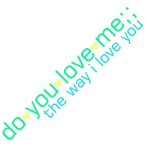 do you love me, quote by CarLy..